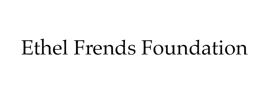 Ethel Frends Foundation